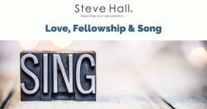 Love, fellowship & song